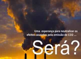 Tecnologia, para captar o CO2 presente na atmosfera.